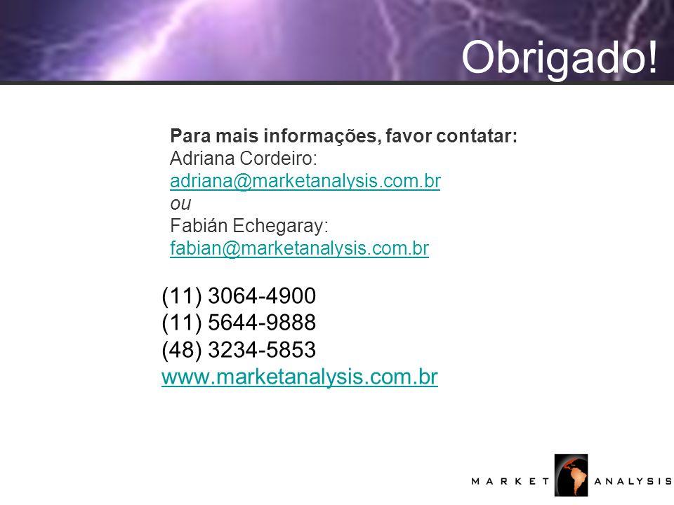 24 Obrigado! Para mais informações, favor contatar: Adriana Cordeiro: adriana@marketanalysis.com.br ou Fabián Echegaray: fabian@marketanalysis.com.br
