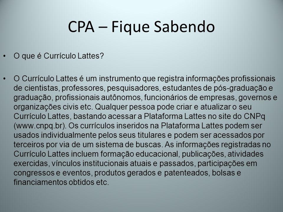 CPA – Fique Sabendo O que é Currículo Lattes? O Currículo Lattes é um instrumento que registra informações profissionais de cientistas, professores, p