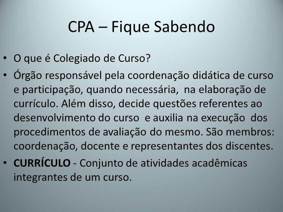 CPA – Fique Sabendo O que é Colegiado de Curso? Órgão responsável pela coordenação didática de curso e participação, quando necessária, na elaboração