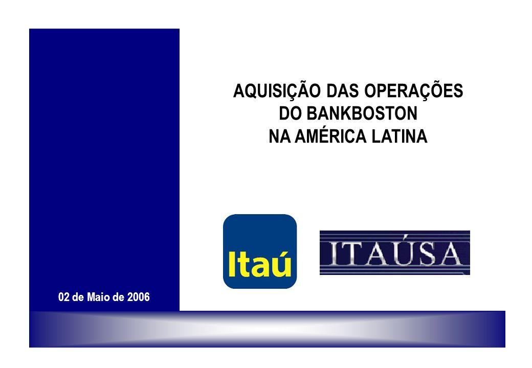 1 AQUISIÇÃO DAS OPERAÇÕES DO BANKBOSTON NA AMÉRICA LATINA 02 de Maio de 2006