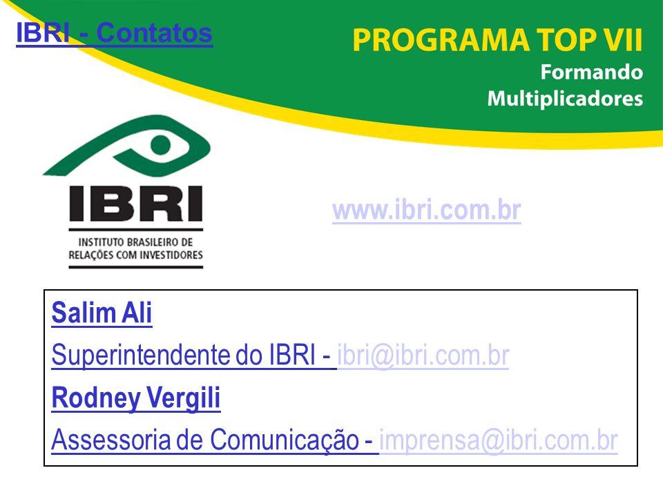 Salim Ali Superintendente do IBRI - ibri@ibri.com.bribri@ibri.com.br Rodney Vergili Assessoria de Comunicação - imprensa@ibri.com.brimprensa@ibri.com.