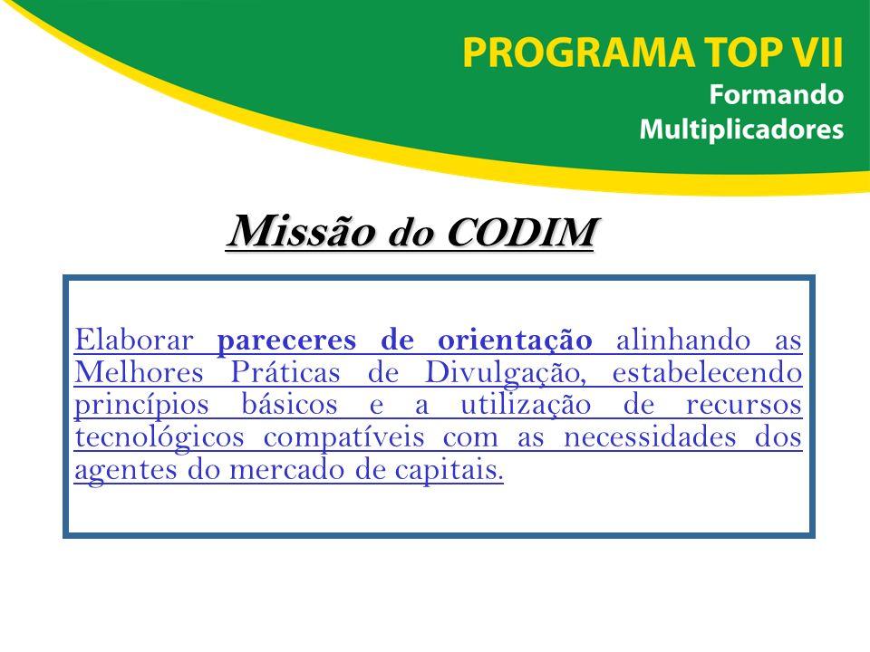 Missão do CODIM Elaborar pareceres de orientação alinhando as Melhores Práticas de Divulgação, estabelecendo princípios básicos e a utilização de recu