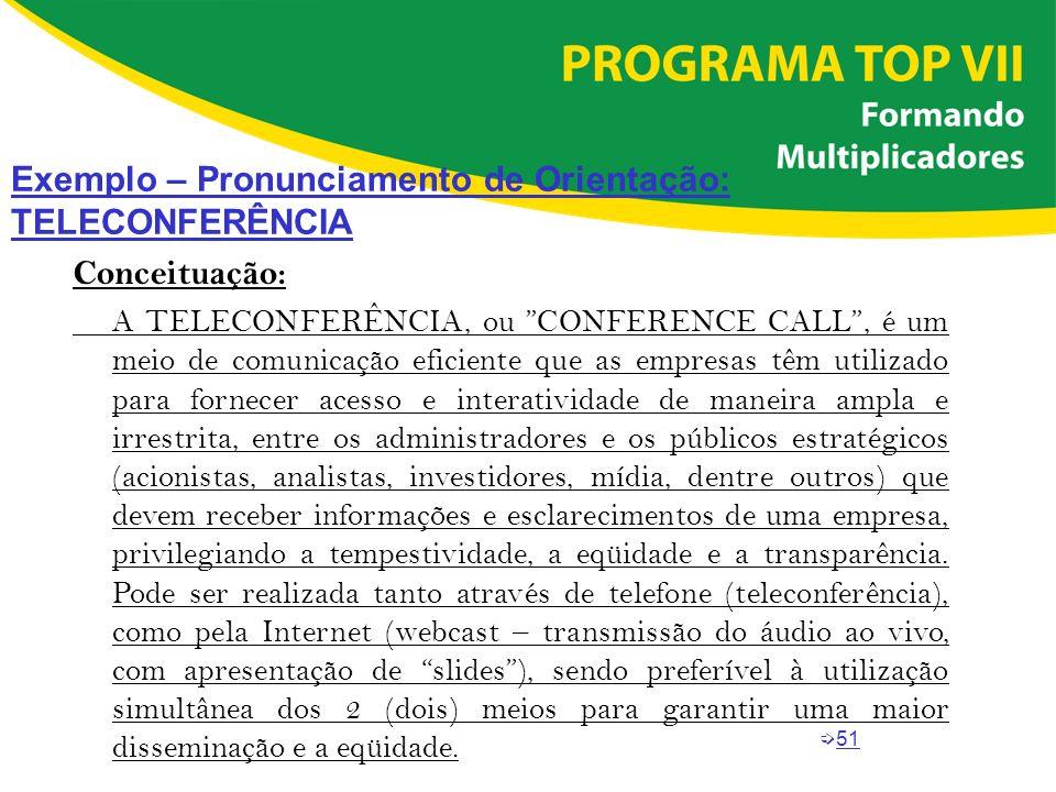 í51 Conceituação: A TELECONFERÊNCIA, ou CONFERENCE CALL, é um meio de comunicação eficiente que as empresas têm utilizado para fornecer acesso e inter