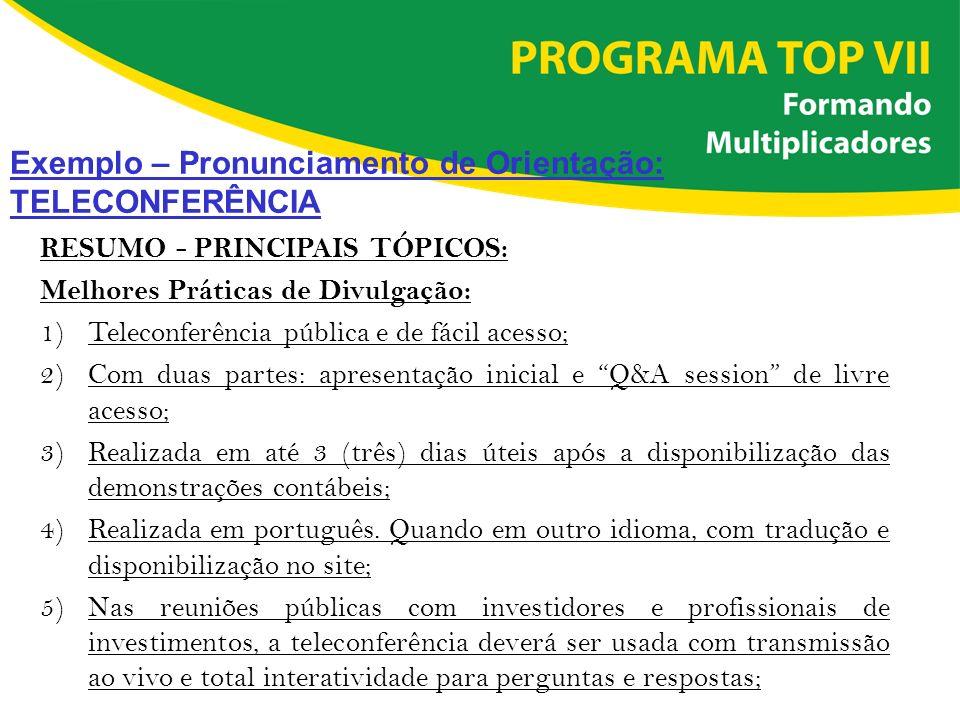 RESUMO - PRINCIPAIS TÓPICOS: Melhores Práticas de Divulgação: 1)Teleconferência pública e de fácil acesso; 2)Com duas partes: apresentação inicial e Q