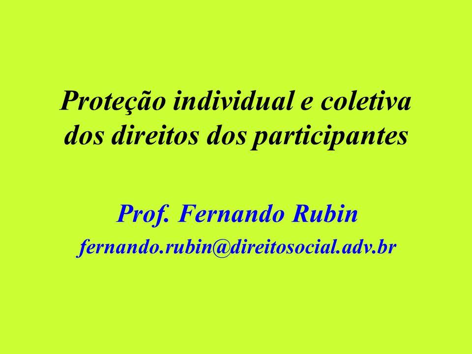 Proteção individual e coletiva dos direitos dos participantes Prof.