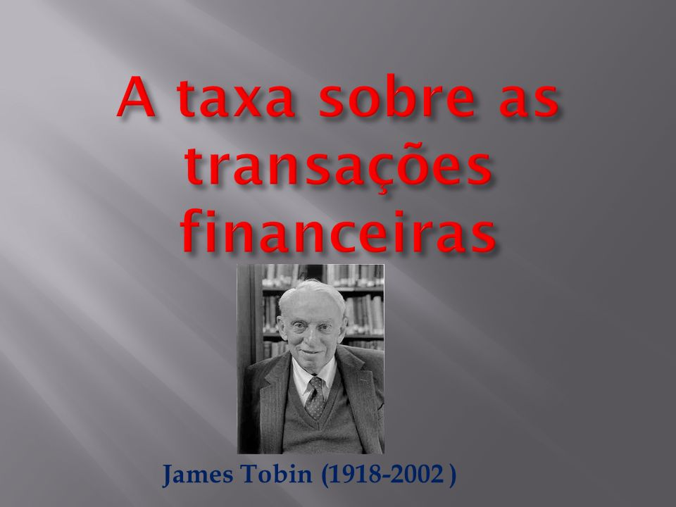 James Tobin (1918-2002 )