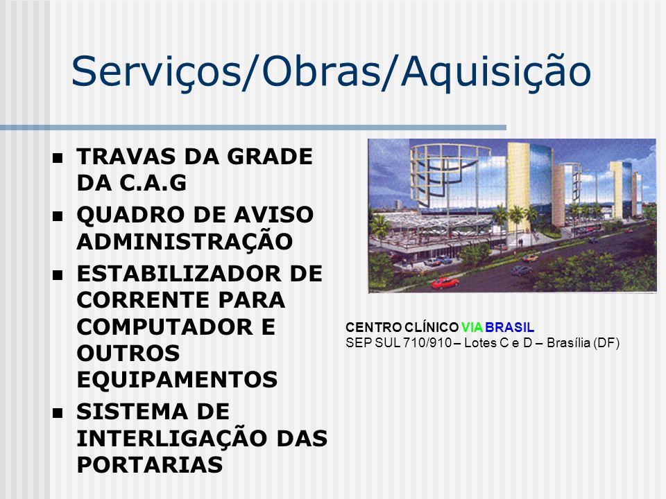 Serviços/Obras/Aquisição ESCADA LONGA DE ALUMÍNIO SINALIZAÇÃO DA ENTRADA DAS GARAGENS IMPLANTAÇÃO DE VÁLVULAS DE ELIMINAÇÃO DE AR NO ABASTECIMENTO ÁGUA CENTRO CLÍNICO VIA BRASIL SEP SUL 710/910 – Lotes C e D – Brasília (DF)