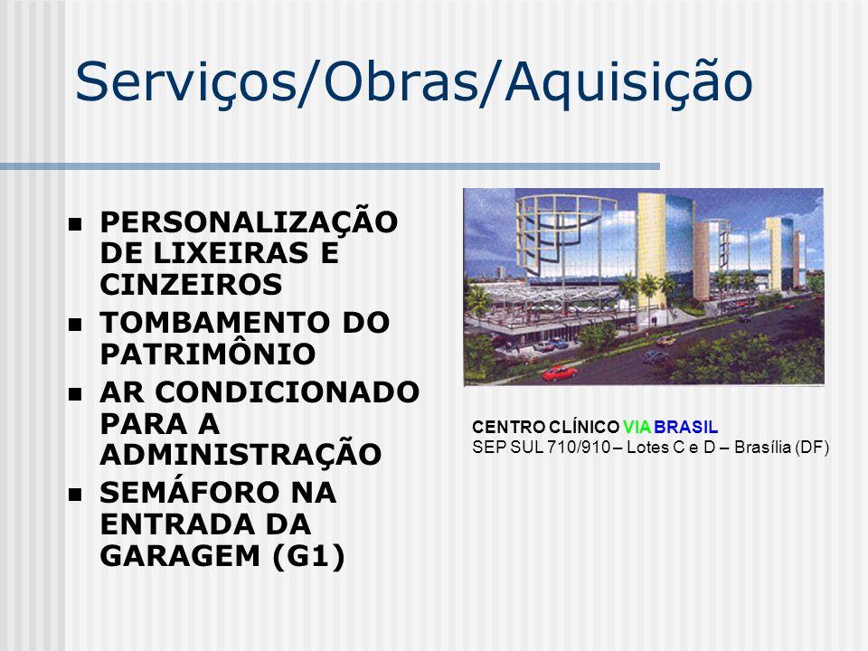 Serviços/Obras/Aquisição AQUISIÇÃO DE MÓVEIS PARA A ADMINISTRAÇÃO AQUISIÇÃO DE VASOS ORNAMENTAIS PARA GALERIAS, ENTRADAS E ÁREAS EXTERNAS AQUISIÇÃO DE 20 LONGARINAS DE TRÊS LUGARES PARA DISTRIBUIÇÃO EM ÁREAS INTERNAS DO PRÉDIO CENTRO CLÍNICO VIA BRASIL SEP SUL 710/910 – Lotes C e D – Brasília (DF)