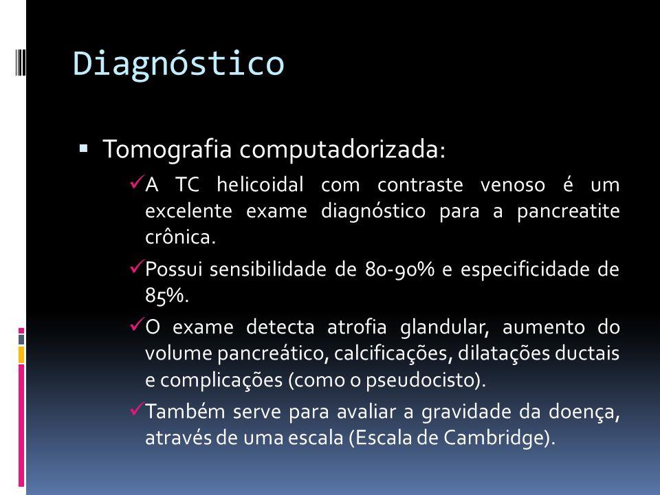 Diagnóstico Tomografia computadorizada: A TC helicoidal com contraste venoso é um excelente exame diagnóstico para a pancreatite crônica. Possui sensi