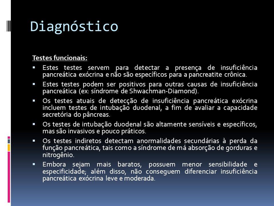 Diagnóstico Testes funcionais: Estes testes servem para detectar a presença de insuficiência pancreática exócrina e não são específicos para a pancrea