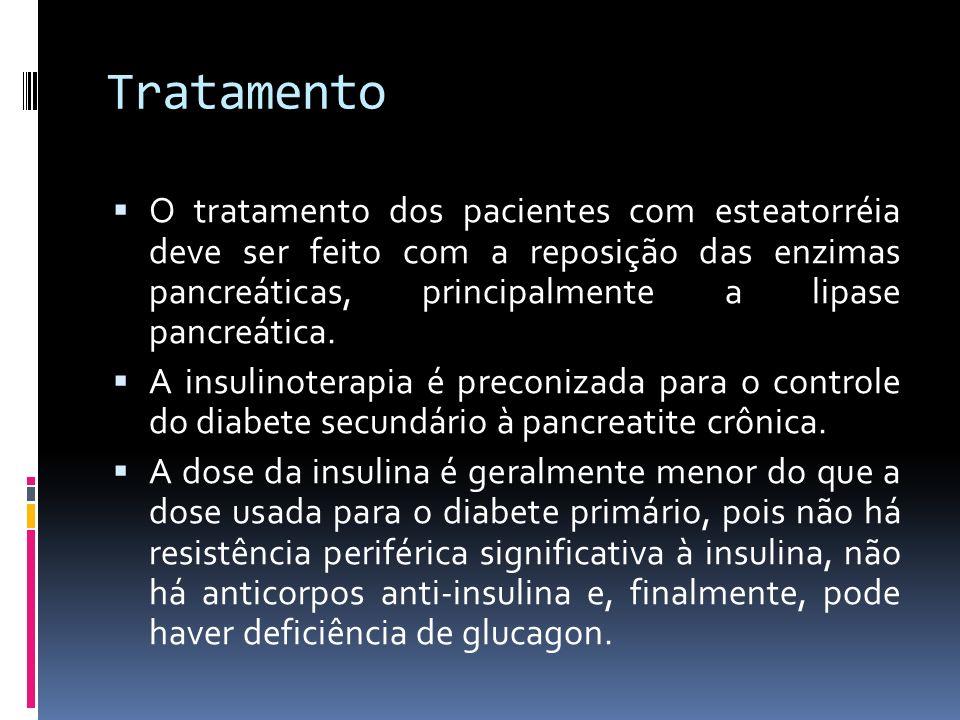 Tratamento O tratamento dos pacientes com esteatorréia deve ser feito com a reposição das enzimas pancreáticas, principalmente a lipase pancreática. A
