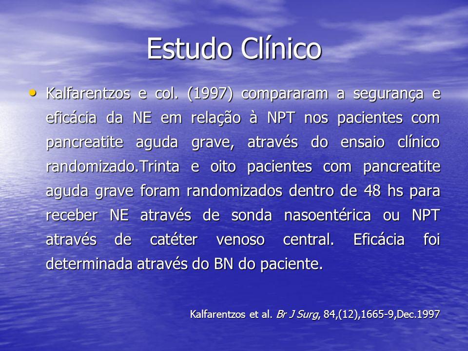 Estudo Clínico Kalfarentzos e col. (1997) compararam a segurança e eficácia da NE em relação à NPT nos pacientes com pancreatite aguda grave, através