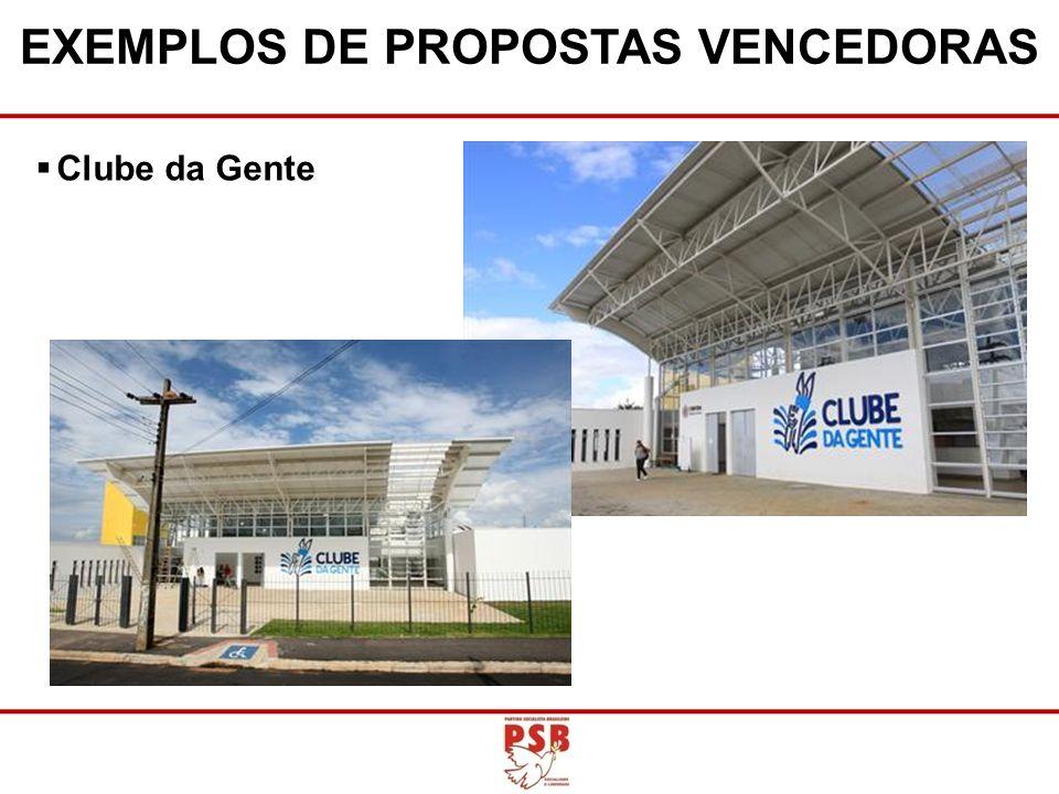 EXEMPLOS DE PROPOSTAS VENCEDORAS Clube da Gente