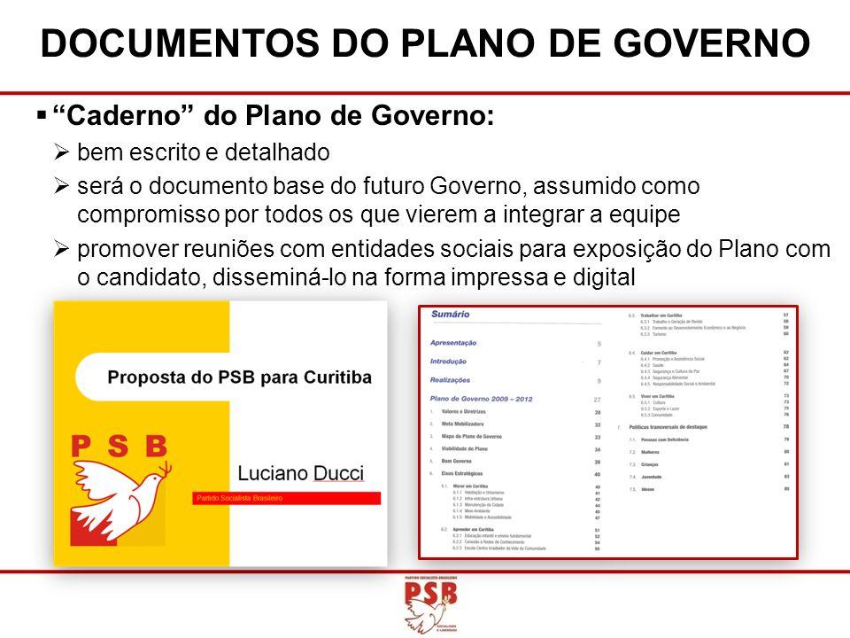 DOCUMENTOS DO PLANO DE GOVERNO Caderno do Plano de Governo: bem escrito e detalhado será o documento base do futuro Governo, assumido como compromisso