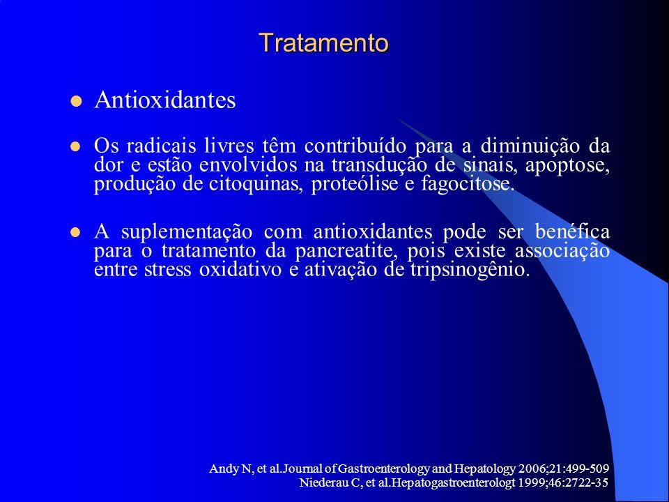 Tratamento Tratamento Antioxidantes Os radicais livres têm contribuído para a diminuição da dor e estão envolvidos na transdução de sinais, apoptose,