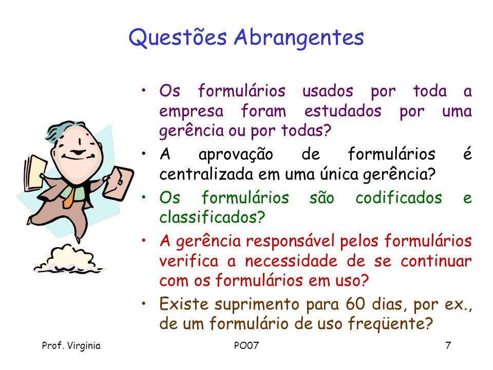 Prof. VirginiaPO077 Questões Abrangentes Os formulários usados por toda a empresa foram estudados por uma gerência ou por todas? A aprovação de formul
