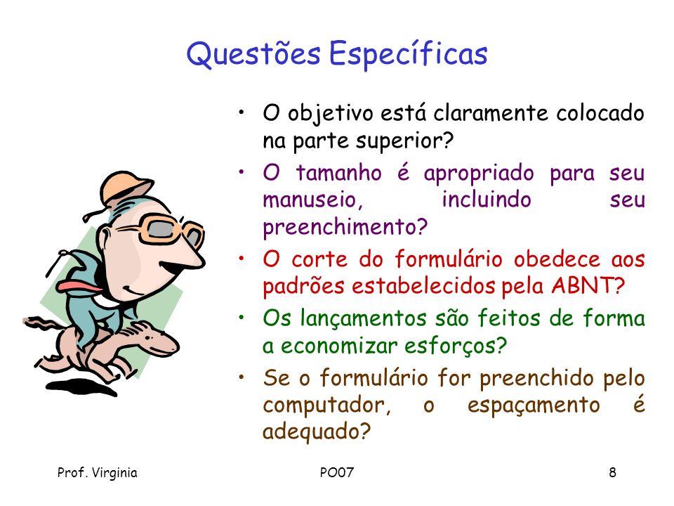 Prof. VirginiaPO078 Questões Específicas O objetivo está claramente colocado na parte superior? O tamanho é apropriado para seu manuseio, incluindo se