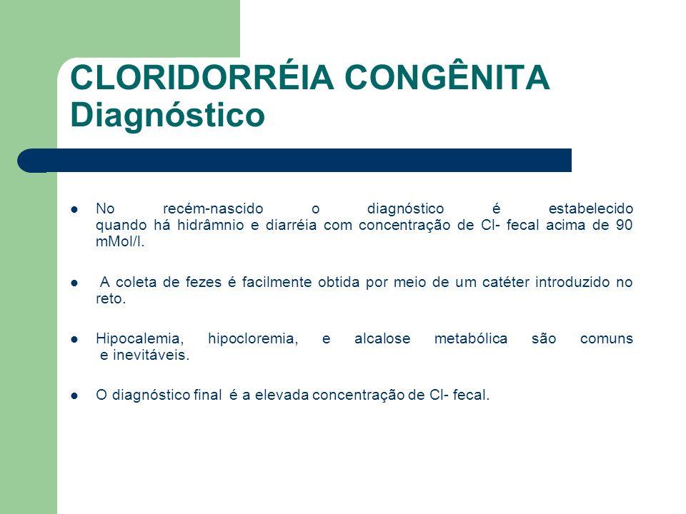 CLORIDORRÉIA CONGÊNITA Tratamento Geralmente administra-se KCl para manter os níveis normais deste eletrólito, porém, muitos pacientes ainda podem permanecer com discreta alcalose na ausência de Cl- na urina.