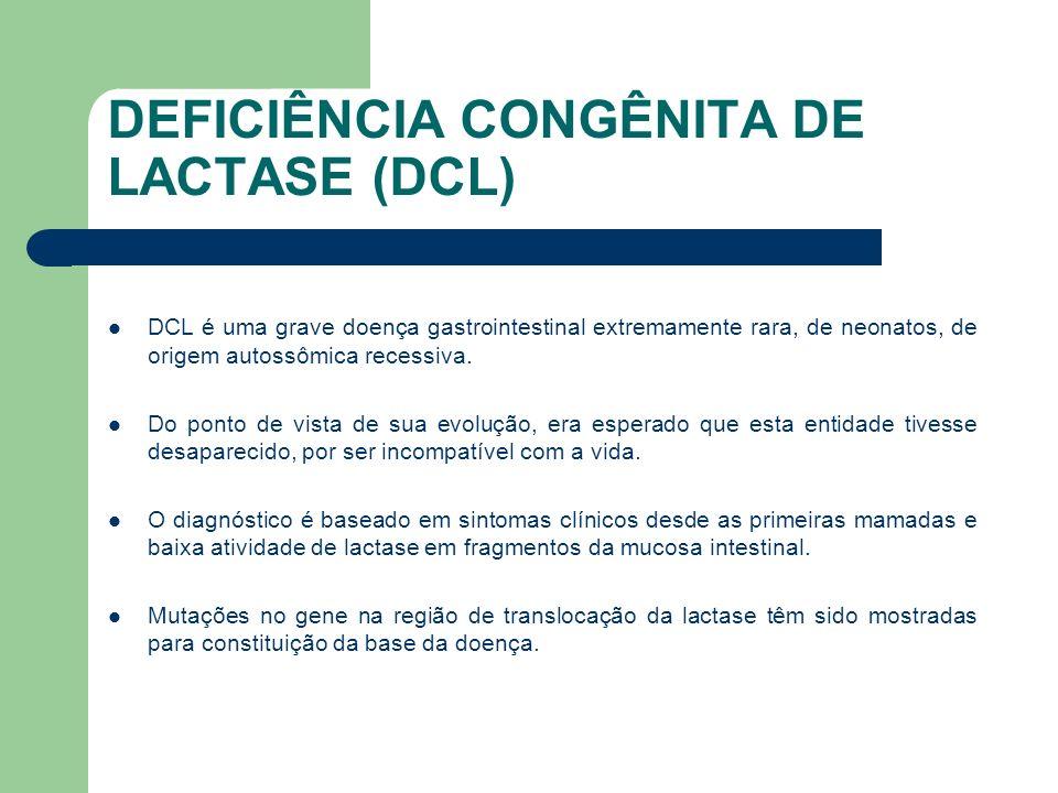 DEFICIÊNCIA CONGÊNITA DE LACTASE (DCL) A incidência é de 1:60.000 e é uma das 36 raras doenças monogenéticas na população.