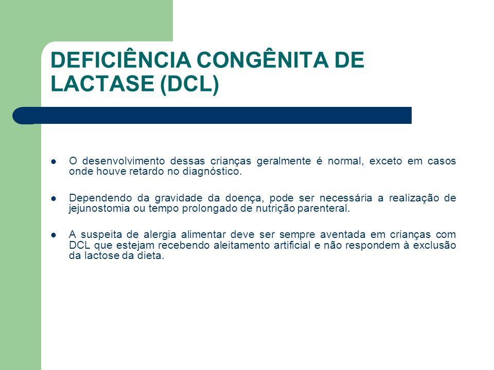 DEFICIÊNCIA CONGÊNITA DE LACTASE (DCL) Há muita confusão entre DCL e APLV como causa de diarréia na criança, pois má absorção secundária de lactose pode ser encontrada nesta última; entretanto, os sintomas são mais tardios, após introdução do leite de vaca e o dano da mucosa jejunal varia de moderado a grave, com intensa inflamação e aumento dos LIE Nos pacientes com DCL não existe inflamação da mucosa jejunal e o número de LIE está próximo do normal.