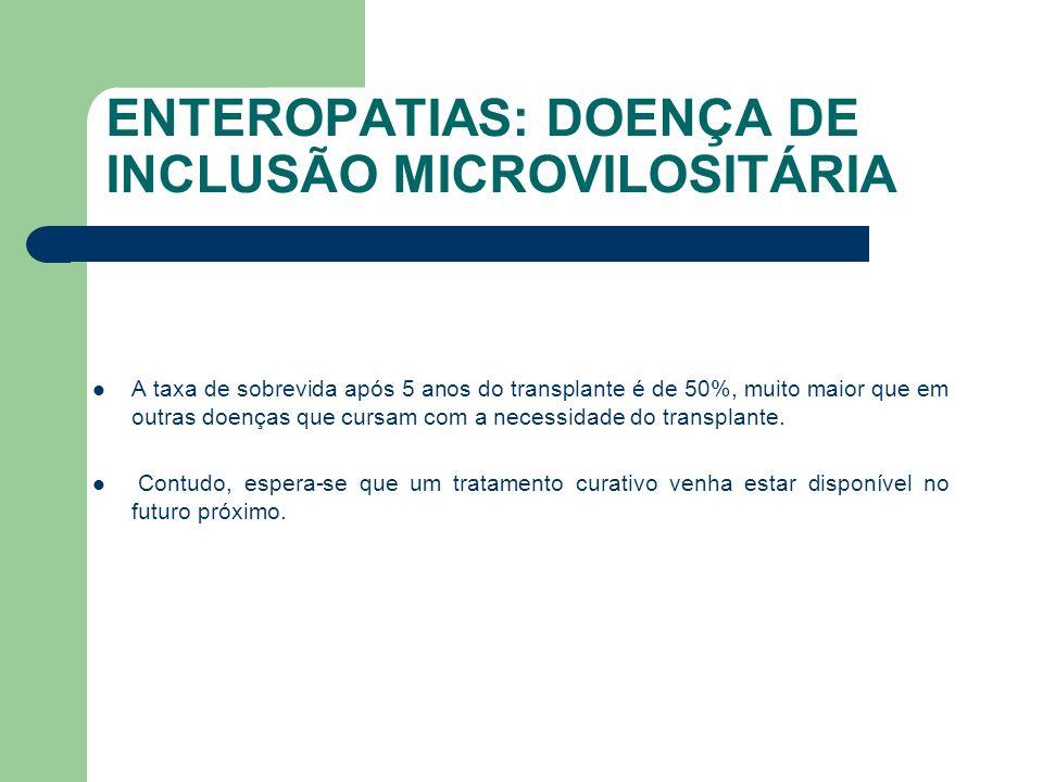 ESTEROPATIAS: DISPLASIA EPITELIAL INTESTINAL Displasia epitelial intestinal (IED), é também conhecida como enteropatia de inserção de tufos.