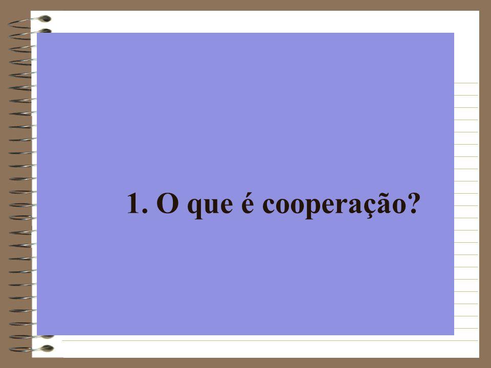 1. O que é cooperação?