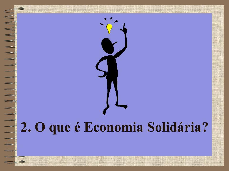 2. O que é Economia Solidária?