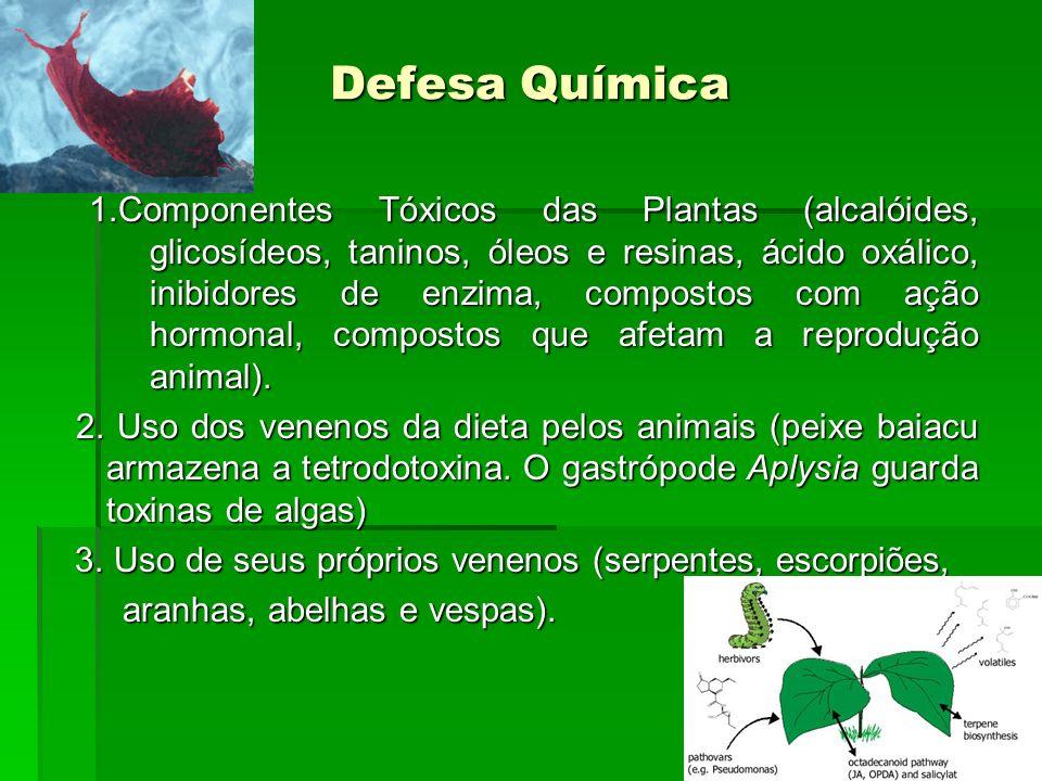 Defesa Química 1.Componentes Tóxicos das Plantas (alcalóides, glicosídeos, taninos, óleos e resinas, ácido oxálico, inibidores de enzima, compostos co