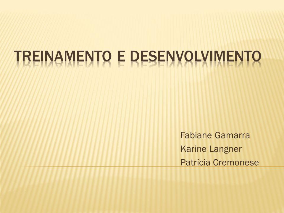 Fabiane Gamarra Karine Langner Patrícia Cremonese