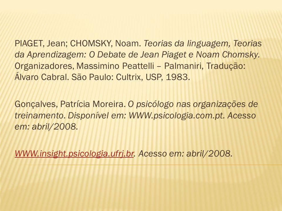 PIAGET, Jean; CHOMSKY, Noam. Teorias da linguagem, Teorias da Aprendizagem: O Debate de Jean Piaget e Noam Chomsky. Organizadores, Massimino Peattelli