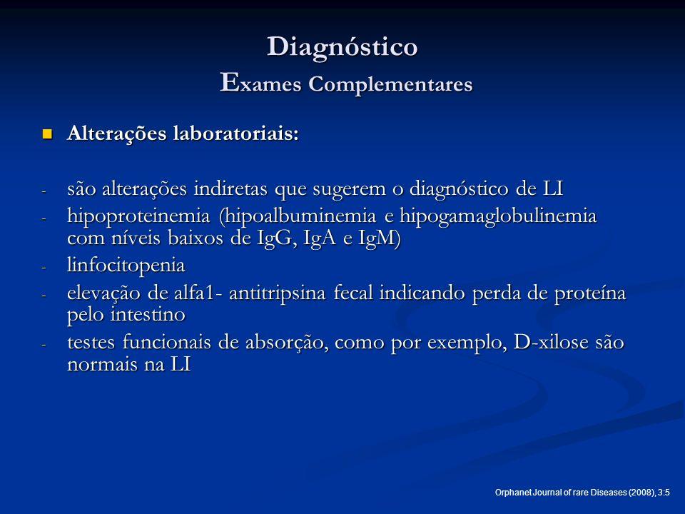 Diagnóstico E xames Complementares Alterações laboratoriais: Alterações laboratoriais: - são alterações indiretas que sugerem o diagnóstico de LI - hi