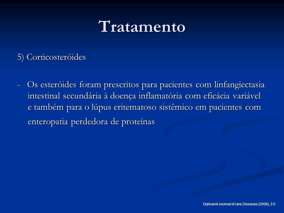 Tratamento 5) Corticosteróides - Os esteróides foram prescritos para pacientes com linfangiectasia intestinal secundária à doença inflamatória com efi