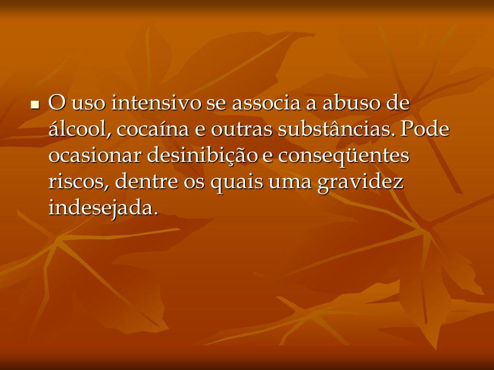 O uso intensivo se associa a abuso de álcool, cocaína e outras substâncias. Pode ocasionar desinibição e conseqüentes riscos, dentre os quais uma grav