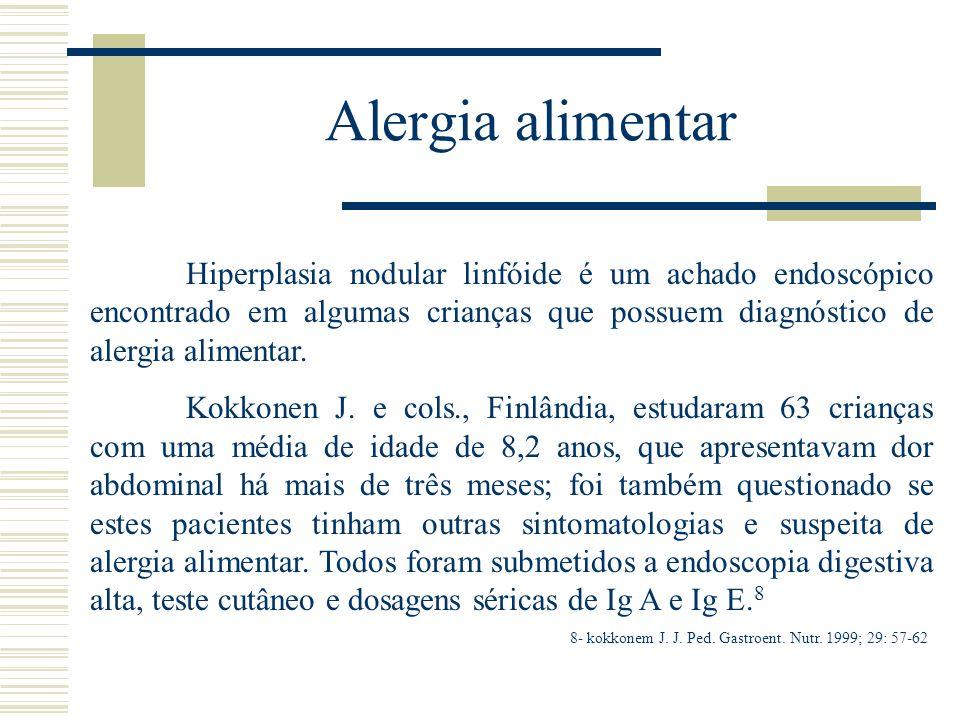 Alergia alimentar Hiperplasia nodular linfóide é um achado endoscópico encontrado em algumas crianças que possuem diagnóstico de alergia alimentar. Ko