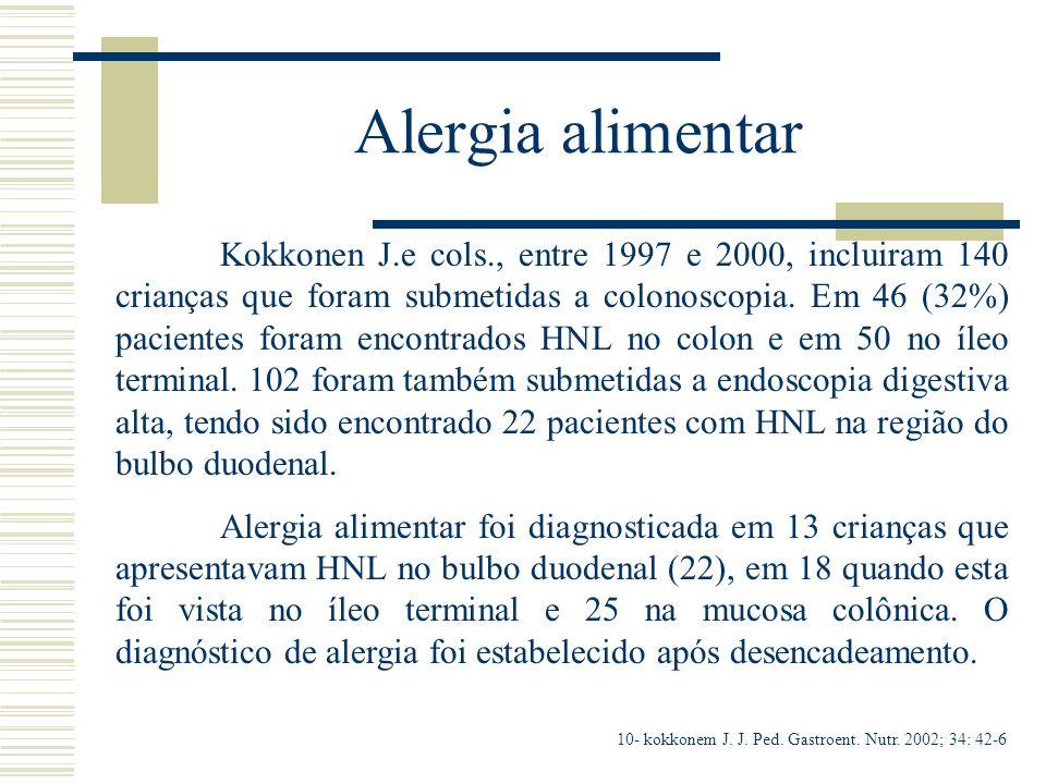 Alergia alimentar Kokkonen J.e cols., entre 1997 e 2000, incluiram 140 crianças que foram submetidas a colonoscopia. Em 46 (32%) pacientes foram encon