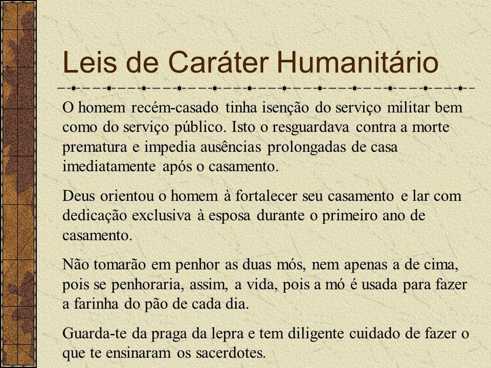 Leis de Caráter Humanitário O homem recém-casado tinha isenção do serviço militar bem como do serviço público. Isto o resguardava contra a morte prema