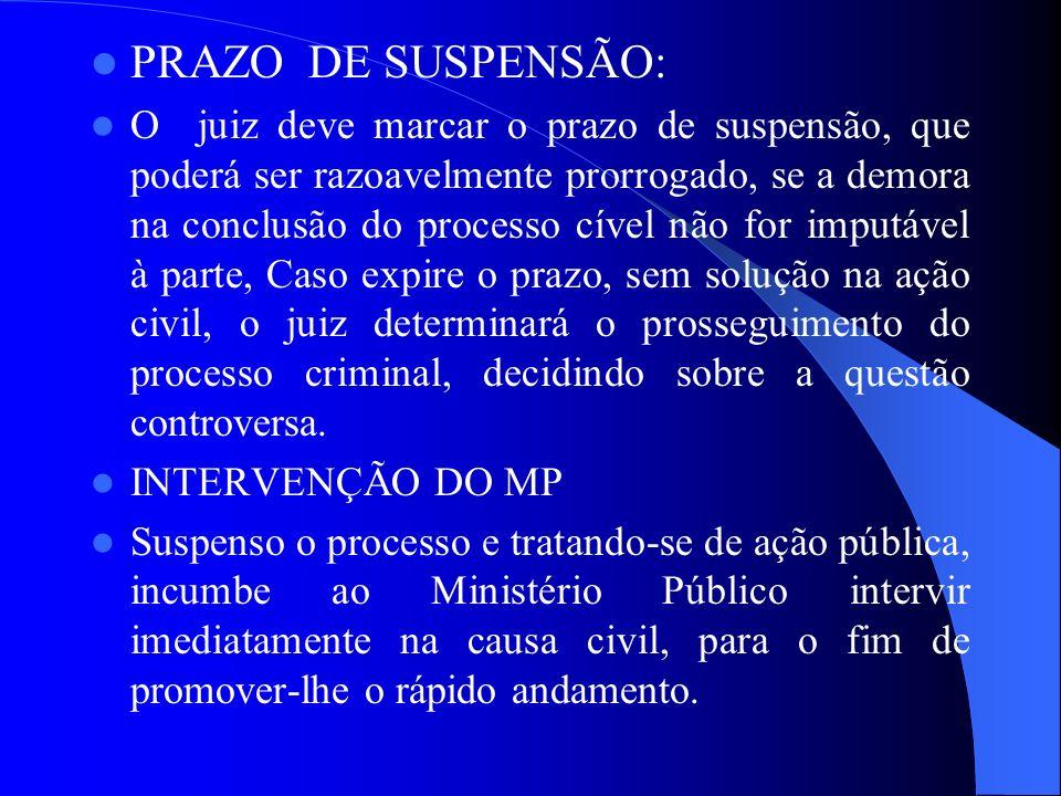 PRAZO DE SUSPENSÃO: O juiz deve marcar o prazo de suspensão, que poderá ser razoavelmente prorrogado, se a demora na conclusão do processo cível não f