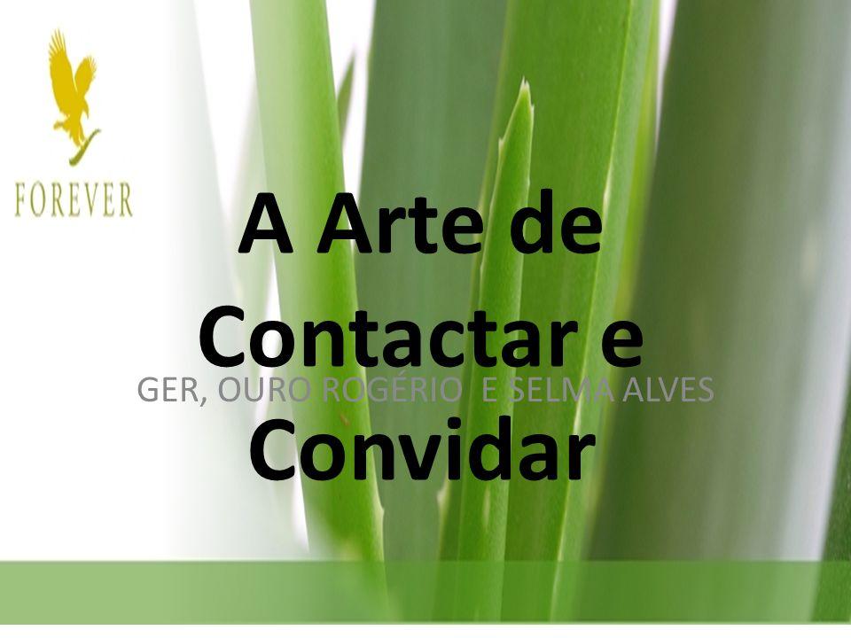 A Arte de Contactar e Convidar GER, OURO ROGÉRIO E SELMA ALVES