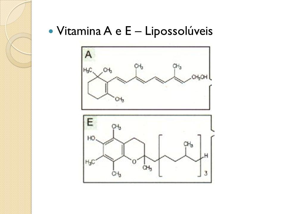 Vitamina A e E – Lipossolúveis