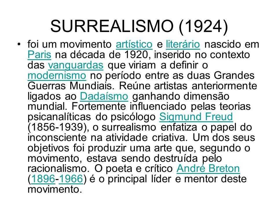 SURREALISMO (1924) foi um movimento artístico e literário nascido em Paris na década de 1920, inserido no contexto das vanguardas que viriam a definir