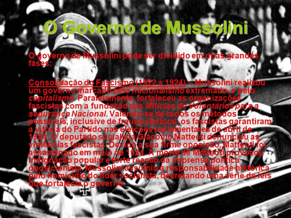 O Governo de Mussolini O governo de Mussolini pode ser dividido em duas grandes fases: Consolidação do Fascismo (1922 a 1924) – Mussolini realizou um
