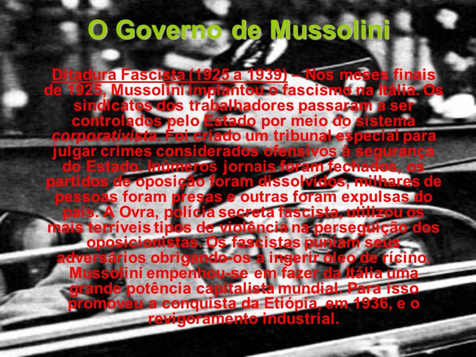 O Governo de Mussolini Ditadura Fascista (1925 a 1939) – Nos meses finais de 1925, Mussolini implantou o fascismo na Itália. Os sindicatos dos trabalh