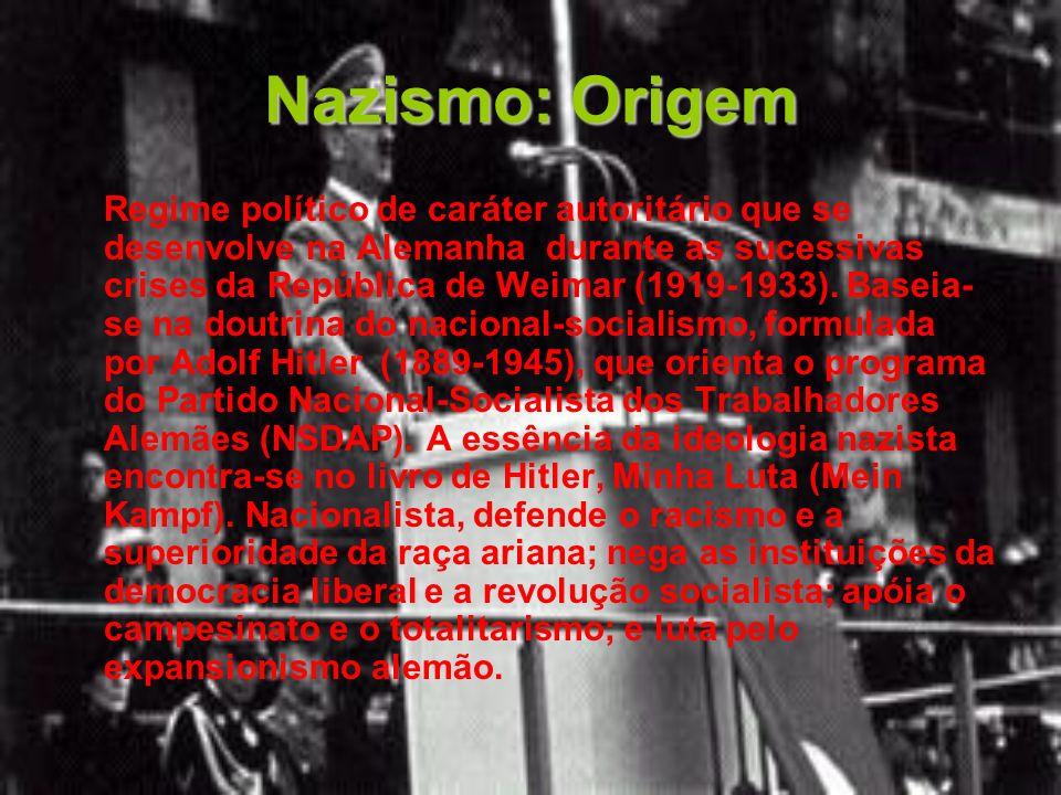 Nazismo: Origem Regime político de caráter autoritário que se desenvolve na Alemanha durante as sucessivas crises da República de Weimar (1919-1933).