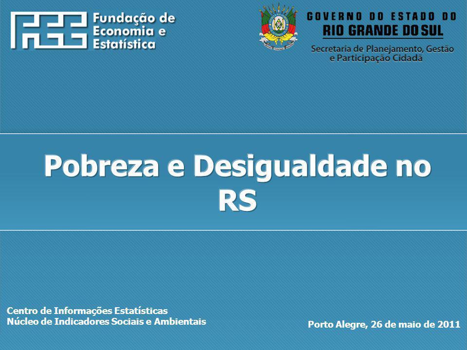 http://www.fee.rs.gov.br Centro de Informações Estatísticas Núcleo de Indicadores Sociais e Ambientais Porto Alegre, 26 de maio de 2011