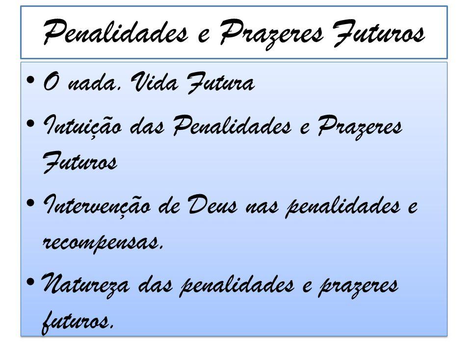 Penalidades e Prazeres Futuros Penalidades Temporais Expiação e Arrependimento Duração das Penalidades Futuras Ressurreição da Carne Paraíso.