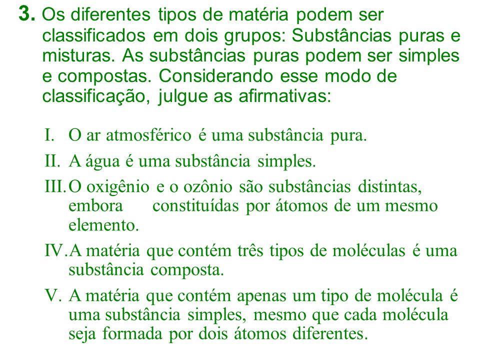 2. Considere o sistema representado abaixo. Pode-se descrever o sistema em questão como constituído por: Três fases e um componente. Duas fases e dois