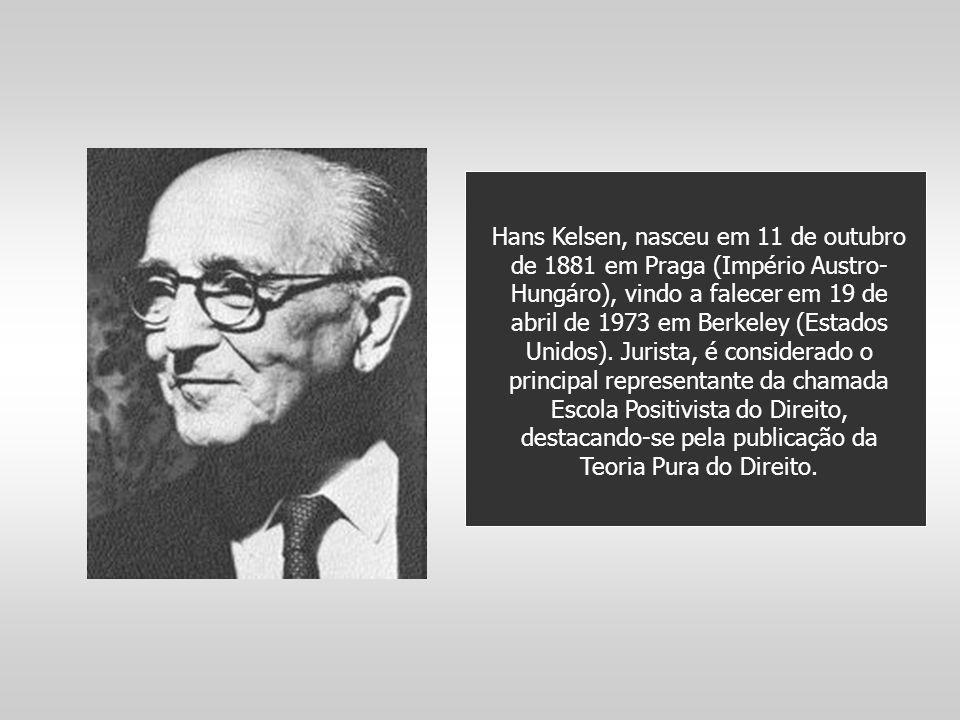Hans Kelsen, nasceu em 11 de outubro de 1881 em Praga (Império Austro- Hungáro), vindo a falecer em 19 de abril de 1973 em Berkeley (Estados Unidos).