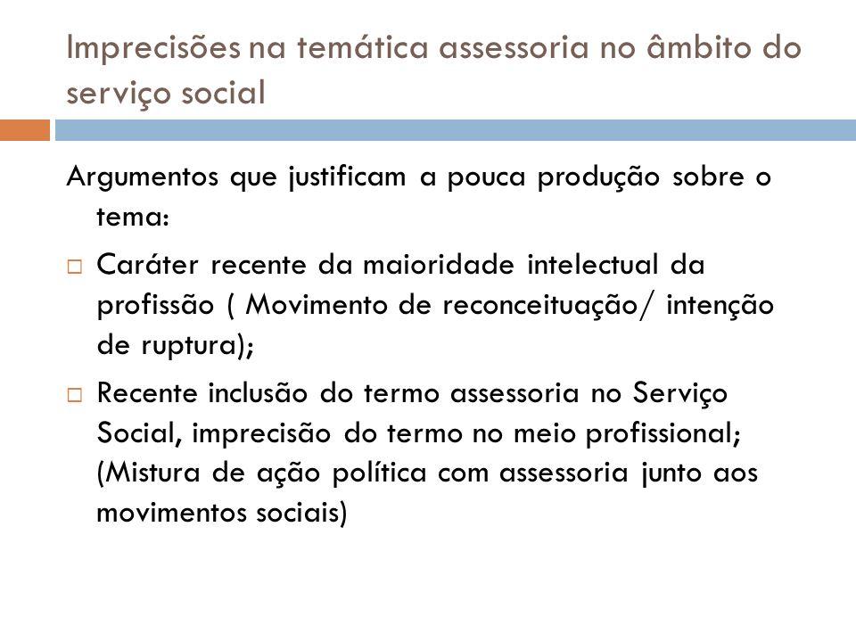 Experiência no CRESS RJ Análise da instituição e importância do trabalho de assessoria; A denominação assessoria tem sido utilizada para uma ampla gama de atividades e atribuições.