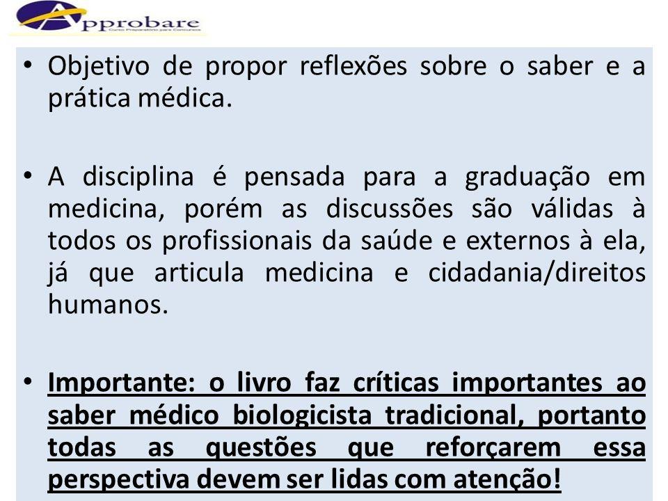 Objetivo de propor reflexões sobre o saber e a prática médica. A disciplina é pensada para a graduação em medicina, porém as discussões são válidas à