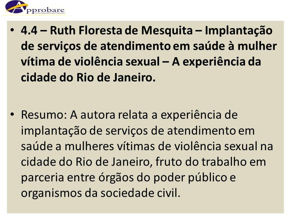 4.4 – Ruth Floresta de Mesquita – Implantação de serviços de atendimento em saúde à mulher vítima de violência sexual – A experiência da cidade do Rio